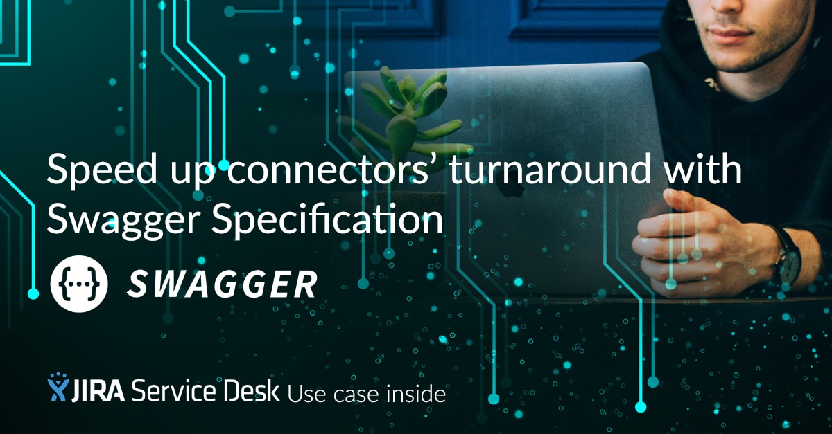 Speed up connectors' turnaround with Swagger Specification