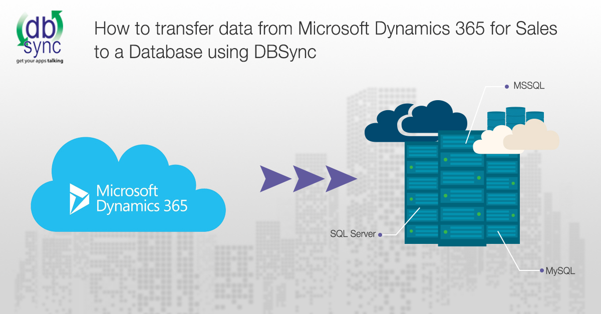 How to transfer data from Microsoft Dynamics 365 for Sales to a