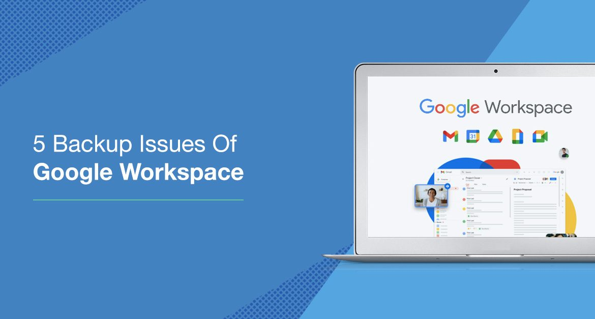 5 Backup Issues of Google Workspace